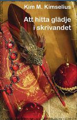 Kim M Kimselius bok - Att hitta glädje i skrivandet