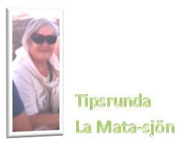 Tipsrunda runt LaMata