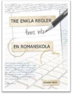 Tre enkla regler finns inte - en Romanskola av Elisabet Norin