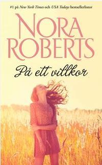 På ett villkor av Nora Roberts