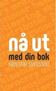 Nå ut med din bok av Kristina Svensson