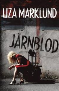 Järnblod av Liza Marklund