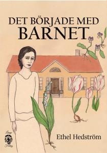 Ethel Hedströms bok Det började med barnet