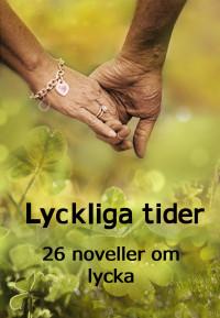Lyckliga tider 26 noveller om lycka 0417 slutligt val