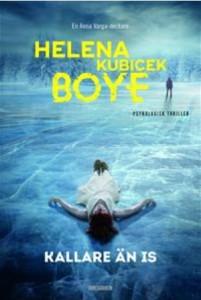 Kallare än is - Helena Kubicek Boye