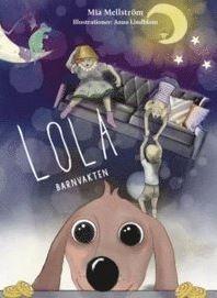 LOLA barnvakten av Mia Mellström