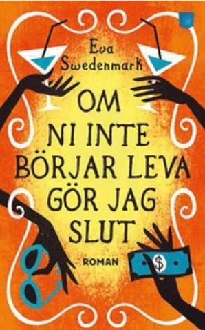 Om ni inte börjar leva gör jag slut av Eva Swedenmark