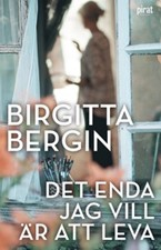 Det enda jag vill är att leva - Birgitta Bergin